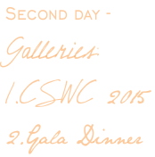 Second day - Galleries: 1.CSWC 2015 2.Gala Dinner